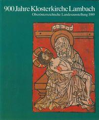 OÖ Landesausstellung 1989 Katalog 900 Jahre Klosterkirche Lambach Historischer Teil